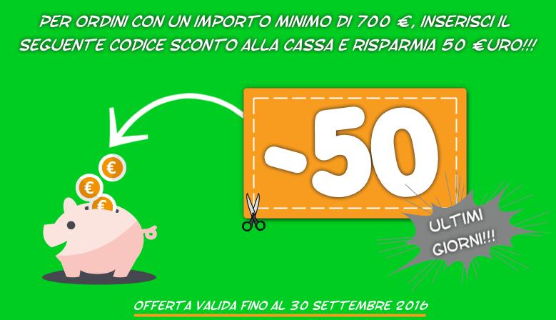 Inserisci alla cassa il codice sconto -50 e risparmia 50 €!!!